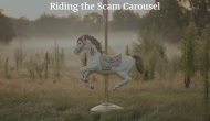Riding the Scam Carousel