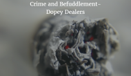 Crime and Befuddlement – Dopey Dealers