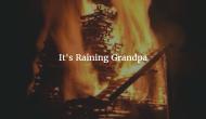 It's Raining Grandpa