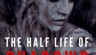 The Half Life of Shadows